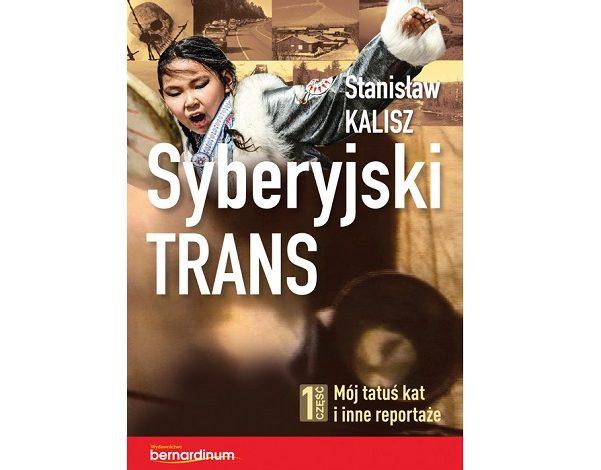 """Recenzja """"Syberyjski TRANS"""" Stanisława Kalisza"""